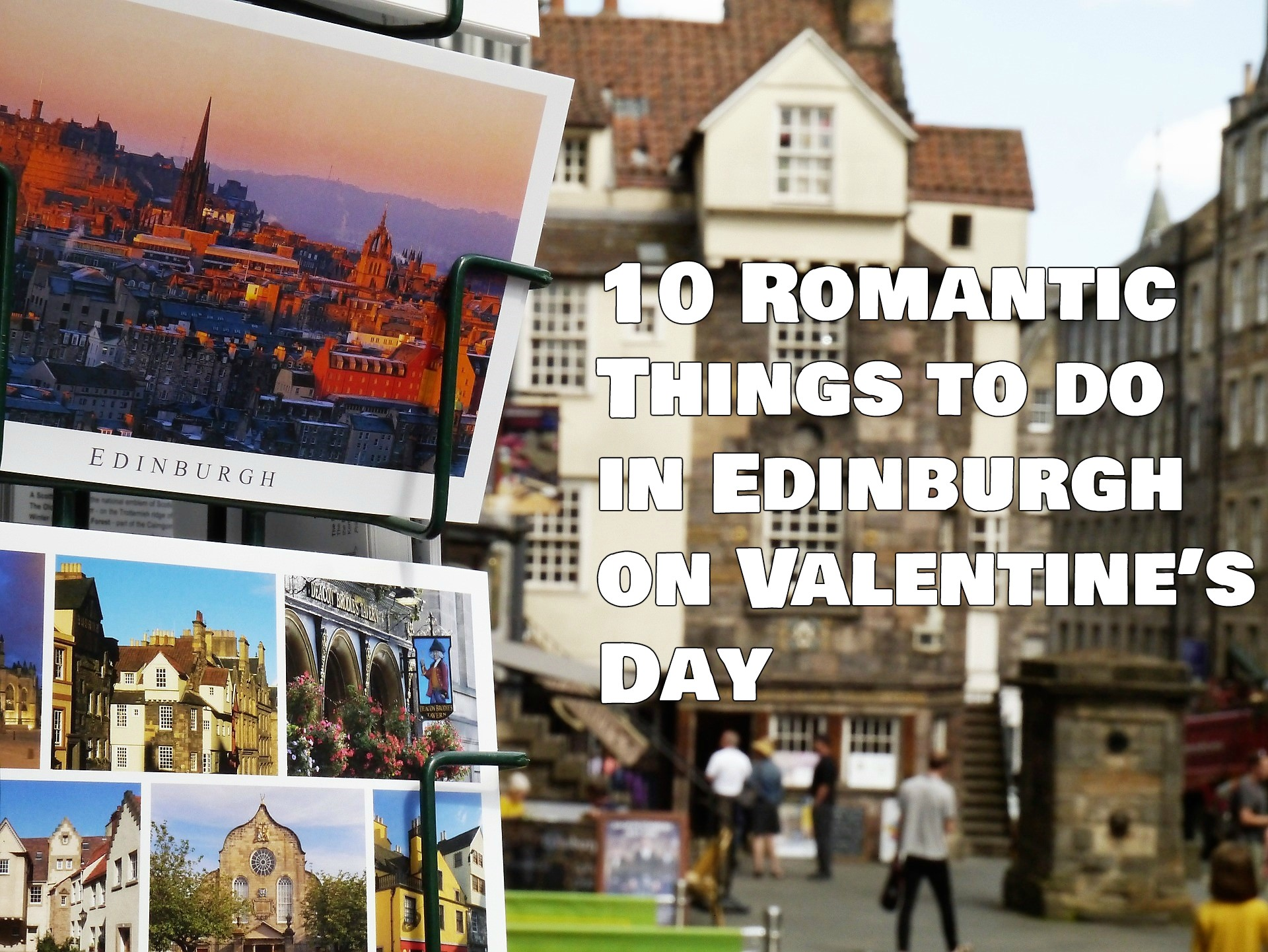 10 Romantic Things to do in Edinburgh on Valentine's Day in 2019