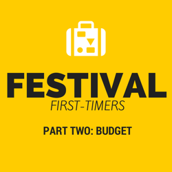 Festival first timers part two: budget